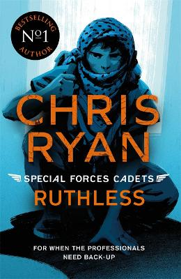 Special Forces Cadets 4: Ruthless by Chris Ryan