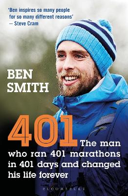 401: The Man who Ran 401 Marathons in 401 Days and Changed his Life Forever by Ben Smith