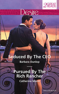 SEDUCED BY THE CEO/PURSUED BY THE RICH RANCHER by Catherine Mann