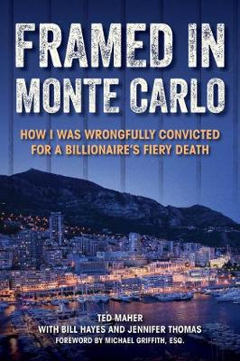 Framed in Monte Carlo: How I Was Wrongfully Convicted for a Billionaire's Fiery Death book