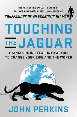 Touching the Jaguar by John Perkins