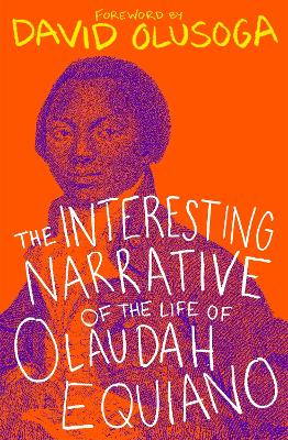 The Interesting Narrative of the Life of Olaudah Equiano: With a foreword by David Olusoga book