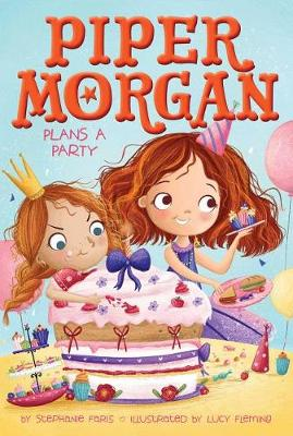 Piper Morgan Plans a Party by Stephanie Faris
