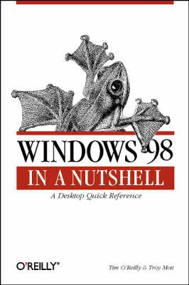 Windows 98 in a Nutshell by Tim O'Reilly