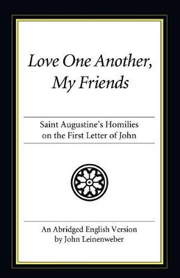 Love One Another, My Friends by Saint Augustine of Hippo
