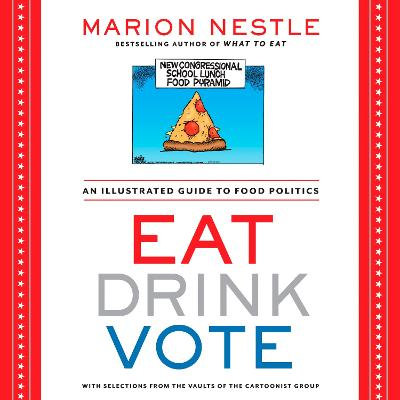 Eat Drink Vote by Marion Nestle