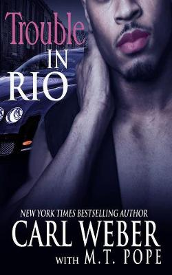 Trouble In Rio: A Family Business Novel by Carl Weber