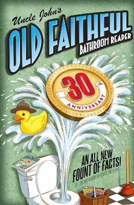 Uncle John's OLD FAITHFUL 30th Anniversary Bathroom Reader book