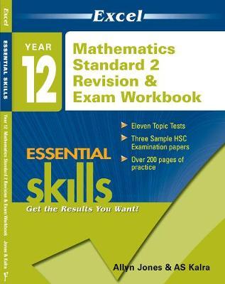Excel Essential Skills - Year 12 Mathematics Standard 2 Revision & Exam Workbook by Allyn Jones