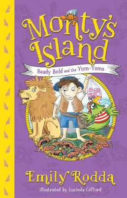 Beady Bold and the Yum-Yams: Monty's Island 2 by Lucinda Gifford