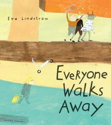 Everyone Walks Away by Eva Lindstrom