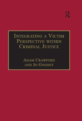 Integrating a Victim Perspective within Criminal Justice by Adam Crawford