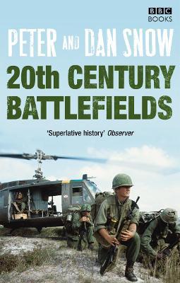 20th Century Battlefields by Dan Snow