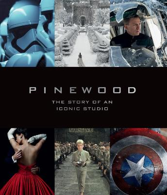 Pinewood: The Story of an Iconic Studio by Bob McCabe