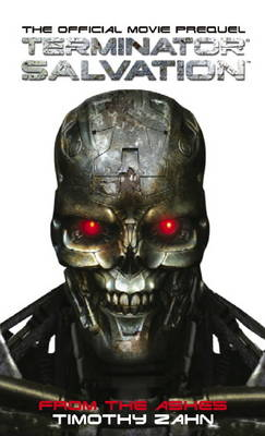 Terminator Salvation - from the Ashes by Timothy Zahn