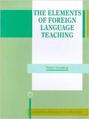 The Elements of Foreign Language Teaching by Walter Grauberg