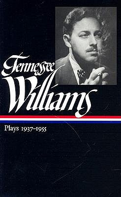 Tennessee Williams: Plays 1937-1955 by Tennessee Williams