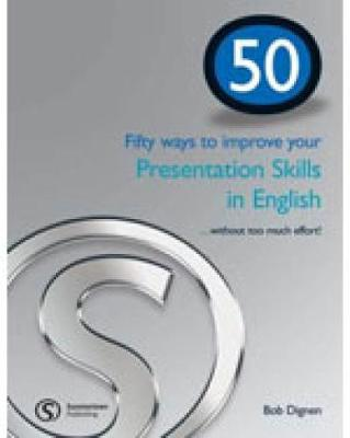 50 WAYS BRE PRESENTATION SKILLS IN ENGLISH SB by Bob Dignen