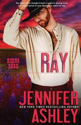 Ray: Riding Hard by Jennifer Ashley