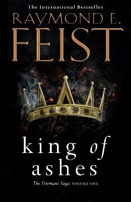 King of Ashes (The Firemane Saga, Book 1) by Raymond E. Feist