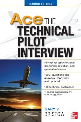 Ace The Technical Pilot Interview 2/E by Gary V. Bristow
