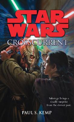 Star Wars: Crosscurrent by Paul S. Kemp