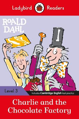 Ladybird Readers Level 3 - Roald Dahl: Charlie and the Chocolate Factory (ELT Graded Reader) book