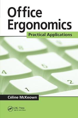 Office Ergonomics: Practical Applications by Celine McKeown