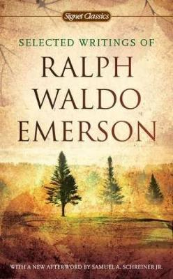 Selected Writings Of Ralph Waldo Emerson book