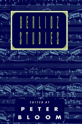Berlioz Studies by Peter Bloom