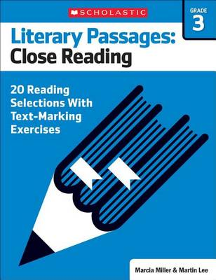 Literary Passages: Close Reading: Grade 3 by Martin Lee