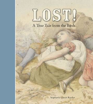Lost!: A True Tale from the Bush by Stephanie Owen Reeder