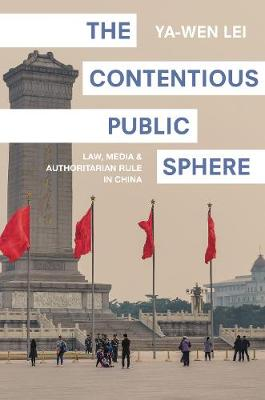 The Contentious Public Sphere by Ya-Wen Lei
