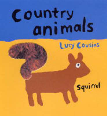 Country Animals Touch & Feel Board Book by Lucy Cousins