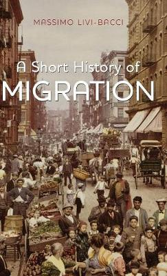 A Short History of Migration by Massimo Livi Bacci