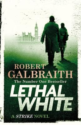 Lethal White: Cormoran Strike Book 4 by Robert Galbraith