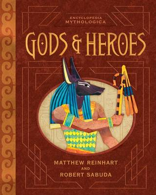 Encyclopedia Mythologica: Gods and Heroes Pop-Up Special Edition by Matthew Reinhart