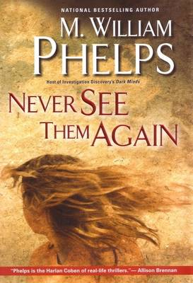 Never See Them Again by M. W. Phelps