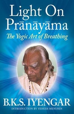 Light on Pranayama by B.K.S. Iyengar