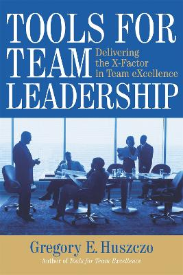 Tools for Team Leadership by Gregory E. Huszczo