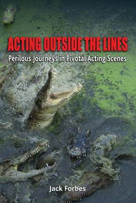 Acting Outside the Lines by Jack Forbes