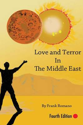 Love and Terror in the Middle East by Frank Joseph Romano