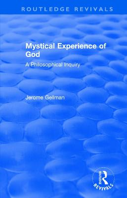 Mystical Experience of God: A Philosophical Inquiry by Jerome Gellman
