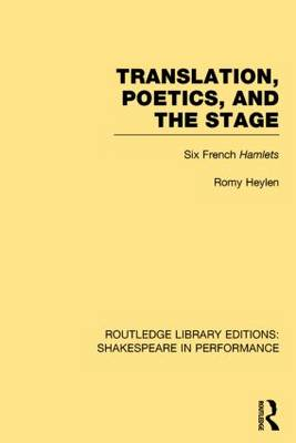 Translation, Poetics, and the Stage  Volume 5 by Romy Heylen