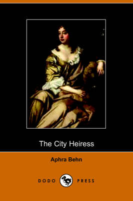 City Heiress by Aphra Behn