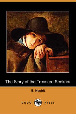 The Story of the Treasure Seekers (Dodo Press) by Edith Nesbit