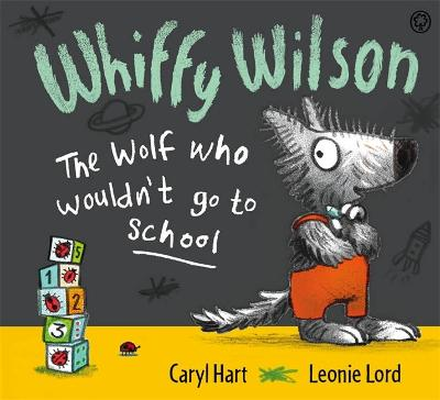 Whiffy Wilson: The Wolf who wouldn't go to school by Caryl Hart