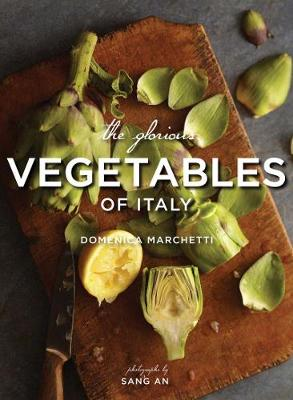 Glorious Vegetables of Italy by Domenica Marchetti
