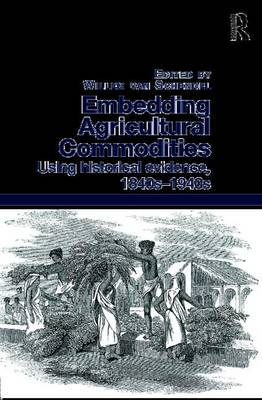 Embedding Agricultural Commodities by Willem van Schendel