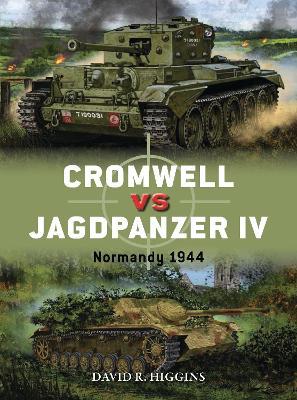 Cromwell vs Jagdpanzer IV by David R. Higgins